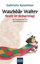 Waschbär Walter - Heute ist Geburtstag!