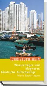 Wasserträger und Magnaten. Asiatische Aufschwünge