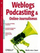 Weblogs, Podcasting & Online-Journalismus