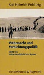 Wehrmacht und Vernichtungspolitik