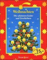 Weihnachten, Die schönsten Lieder und Geschichten