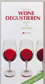 Weine degustieren leicht und spielend (Allgemeine Einführungen)