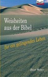 Weisheiten aus der Bibel für ein gelingendes Leben