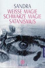 Weiße Magie - Schwarze Magie - Satanismus