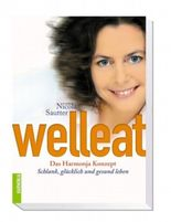Welleat - Das Harmonja Konzept. Schlank, glücklich und gesund leben