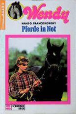 Wendy, Bd.7, Pferde in Not