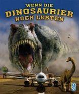 Wenn die Dinosaurier noch lebten