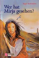 Wer hat Mirja gesehen?