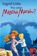Wer rettet Mascha Marabu?