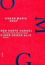 Werkausgabe / Der harte Handel - Ein bayrischer Bauernroman /Einer gegen alle - Roman