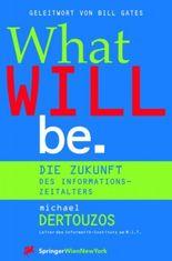 What Will Be, dtsch. Ausg. (Computerkultur)