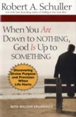 When You Are Down to Nothing, God Is Up to Something