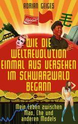 Wie die Weltrevolution einmal aus Versehen im Schwarzwald begann