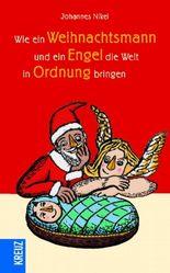 Wie ein Weihnachtsmann und ein Engel die Welt in Ordnung bringen