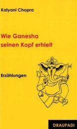 Wie Ganesha seinen Kopf erhielt