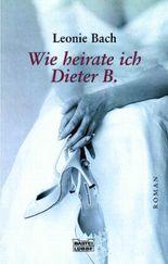 Wie heirate ich Dieter B.