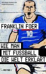 Wie man mit Fußball die Welt erklärt