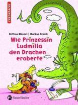Wie Prinzessin Ludmilla den Drachen eroberte