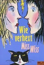 Wie verhext, Miss Wiss!