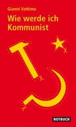 Wie werde ich Kommunist