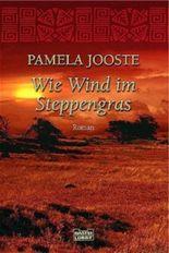 Wie Wind im Steppengras