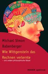 Wie Wittgenstein das Rechnen verlernte