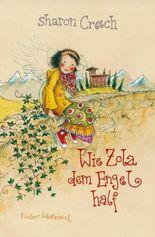 Wie Zola dem Engel half