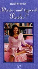 Wieder mal typisch Paula