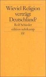 Wieviel Religion verträgt Deutschland?