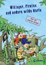 Wikinger, Piraten und andere wilde Kerle - nur für starke Jungs!