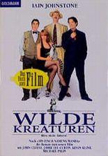 Wilde Kreaturen. Der Roman zum Film von John Cleese und Iain Johnstone.
