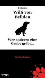 Willi von Bellden - Wer anderen eine Grube gräbt...