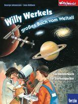 Willy Werkel - Willy Werkels großes Buch vom Weltall