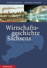 Wirtschaftsgeschichte Sachsens im Industriezeitalter