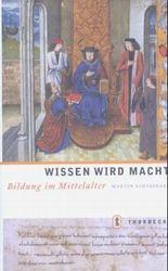Wissen wird Macht. Bildung im Mittelalter