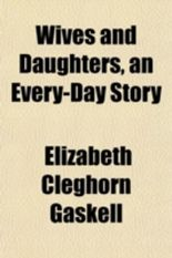Wives and Daughters, an Every-Day Story