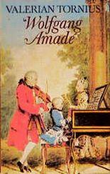 Wolfgang Amadé. Ein Mozart-Roman