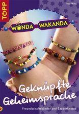 Wonda Wakanda, Geknüpfte Geheimsprache