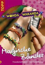 Wonda Wakanda Profi, Magische Bänder