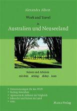 Work and Travel in Australien und Neuseeland. Reisen und Arbeiten mit dem Working Holiday Visum