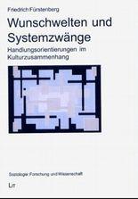 Wunschwelten und Systemzwänge