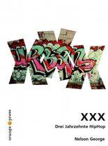 XXX Drei Jahrzehnte Hip-Hop