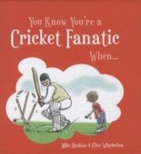 You Know You're a Cricket Fanatic When...
