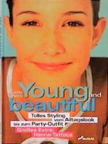 Young and Beautiful. Tolles Styling vom Alltagslook bis zum Party- Outfit