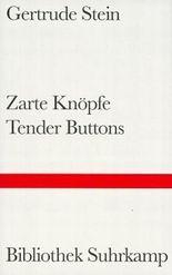 Zarte Knöpfe. Tender Buttons