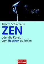 ZEN - oder die Kunst, vom Rauchen zu lassen