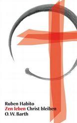 Zen leben - Christ bleiben