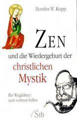 ZEN und die Wiedergeburt der christlichen Mystik
