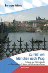 Zu Fuß von München nach Prag