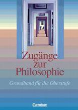 Zugänge zur Philosophie, Grundband für die Oberstufe